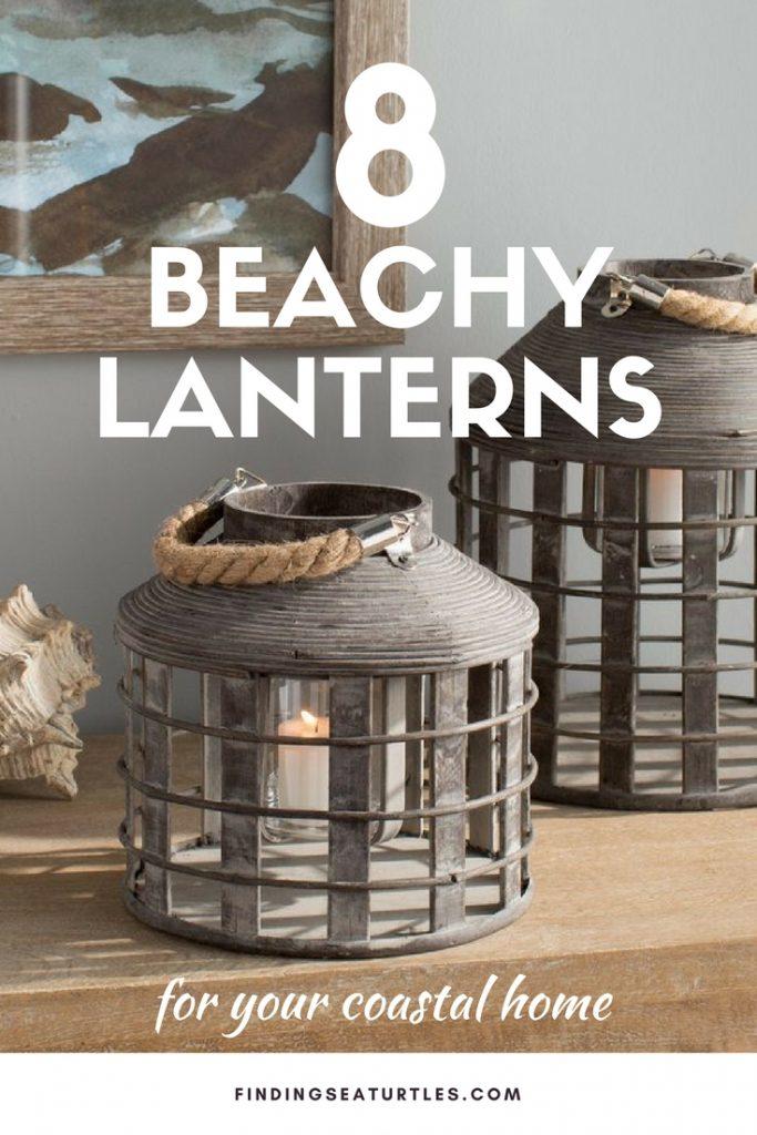 8 Beachy Lanterns For Your Coastal Home