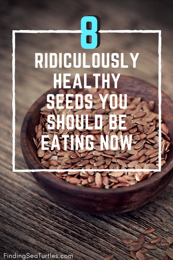 8 Ridiculously Healthy Seeds You Should Be Eating ASAP