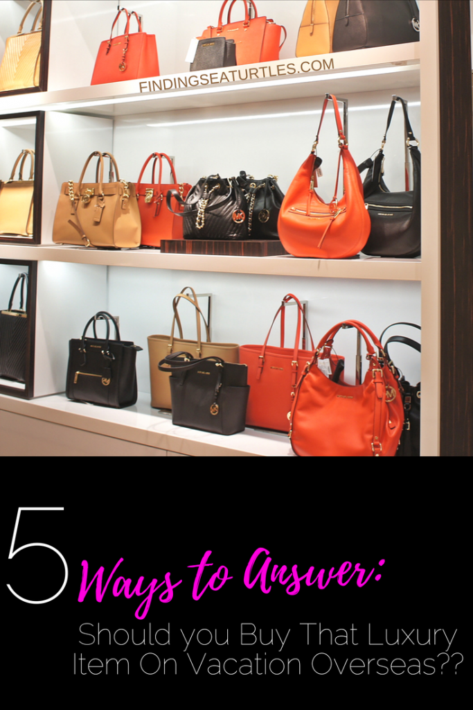 5 Important Things to Consider Before Buying A Luxury Item Abroad #shopping #travel #luxurygoods #dealhack
