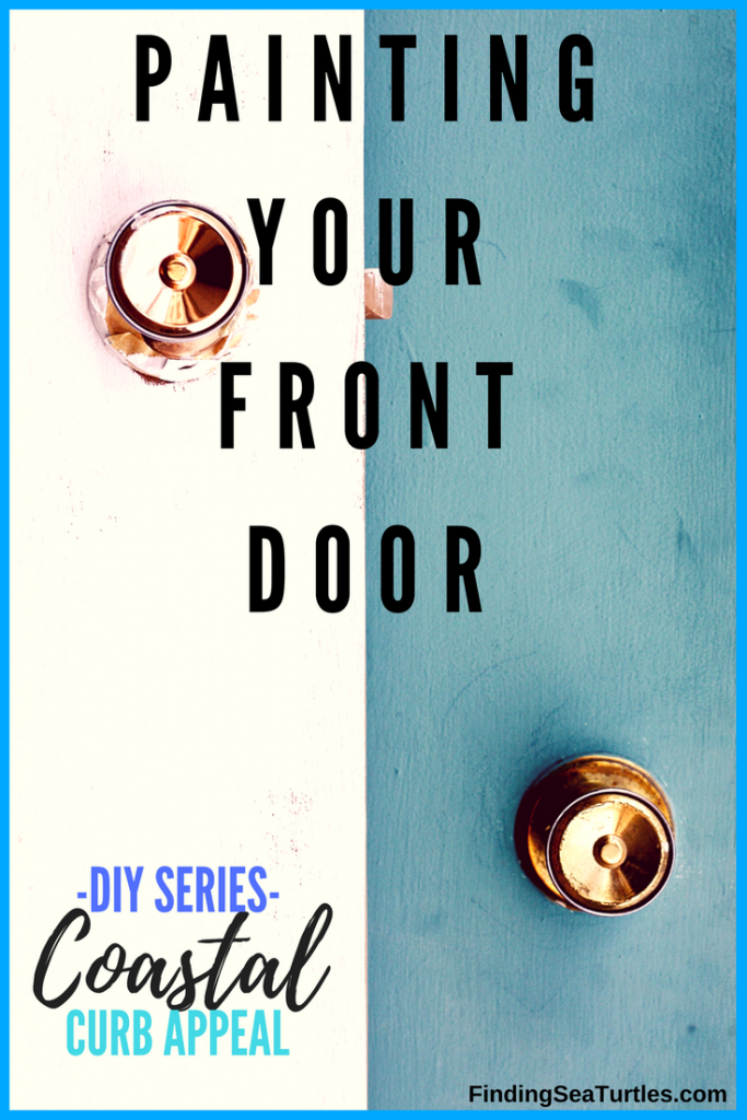 Curb Appeal DIY: Paint Your Front Door #CoastalDecor #DIY #CurbAppeal