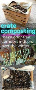 Crate Composting - Make Odor-Free Compost Indoors over the Winter #gardeningtips #gardeninghacks #greengardening