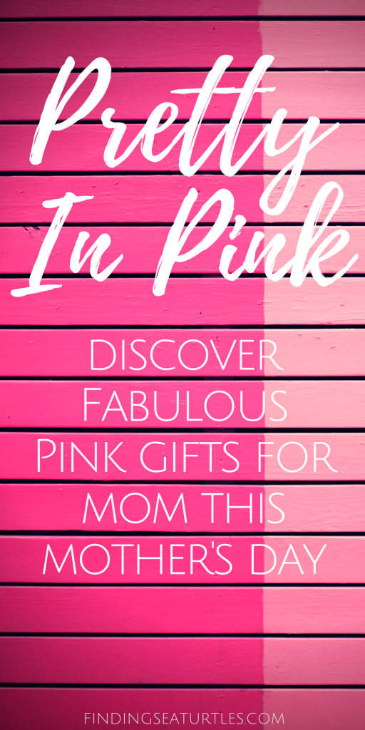 25 Pretty in Pink Gifts for Mom #MothersDay #MothersDayGifts #GiftsForMom #PinkGiftsForMom #LovePink