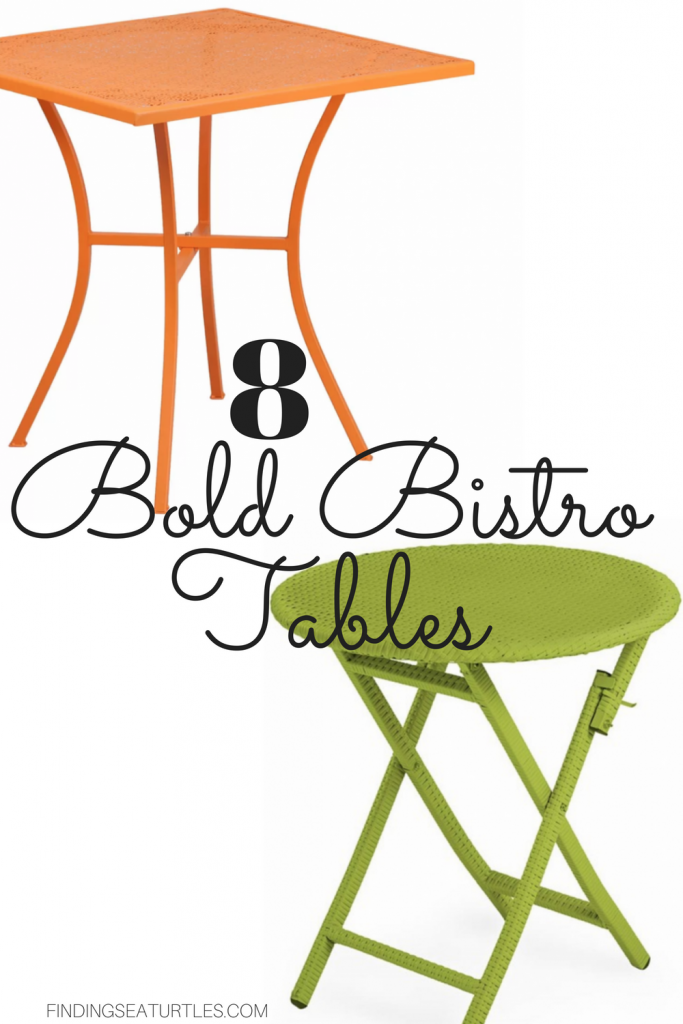 8 Bold Bistro Tables #BistroTables #SmallSpaceLiving #OutdoorLiving #SmallSpace #Porch #Patio #Pool