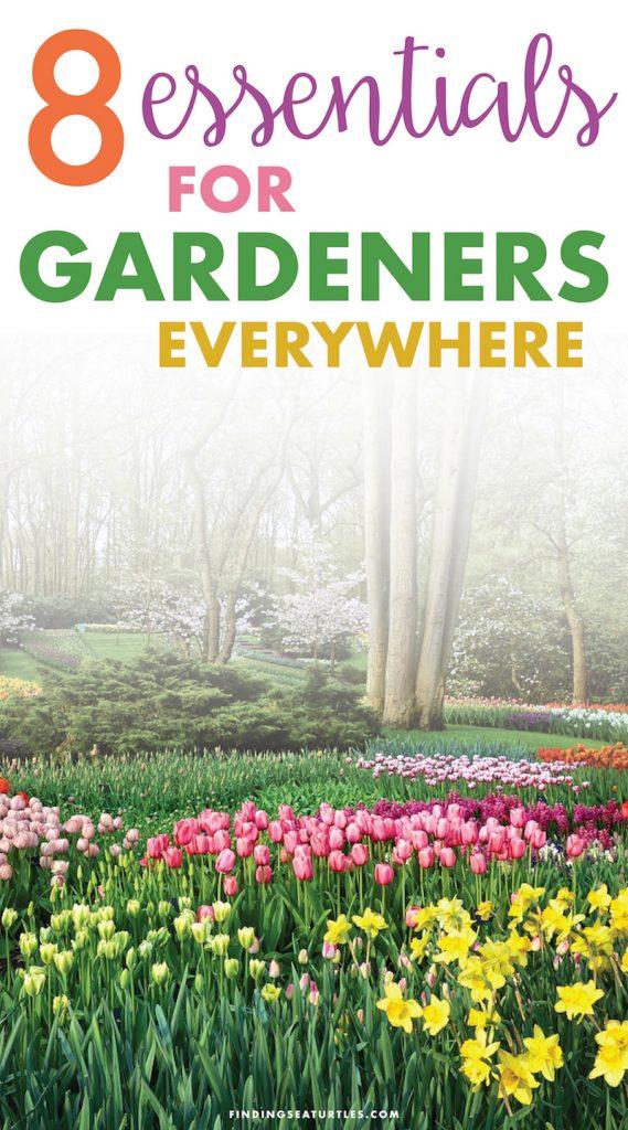 8 Essentials for Gardeners Everywhere! #Gardening #Gardeners #gardeningtips #garden #gardenessentials