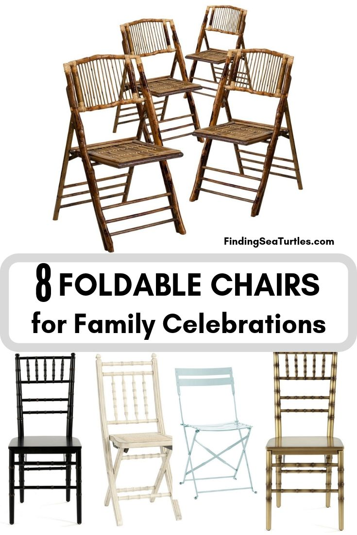 8 FOLDABLE CHAIRS For Family Celebrations #FoldingChairs #DinnerTime #FamilyDinners #HolidayMeals #Entertaining #Celebrations