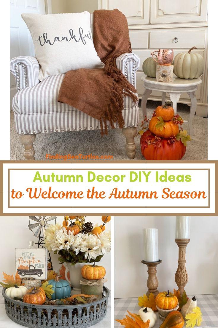 Autumn Decor DIY Ideas to Welcome the Autumn Season #DIY #DIYDecor #AutumnDecor #FallDecor #AutumnDecorDIY