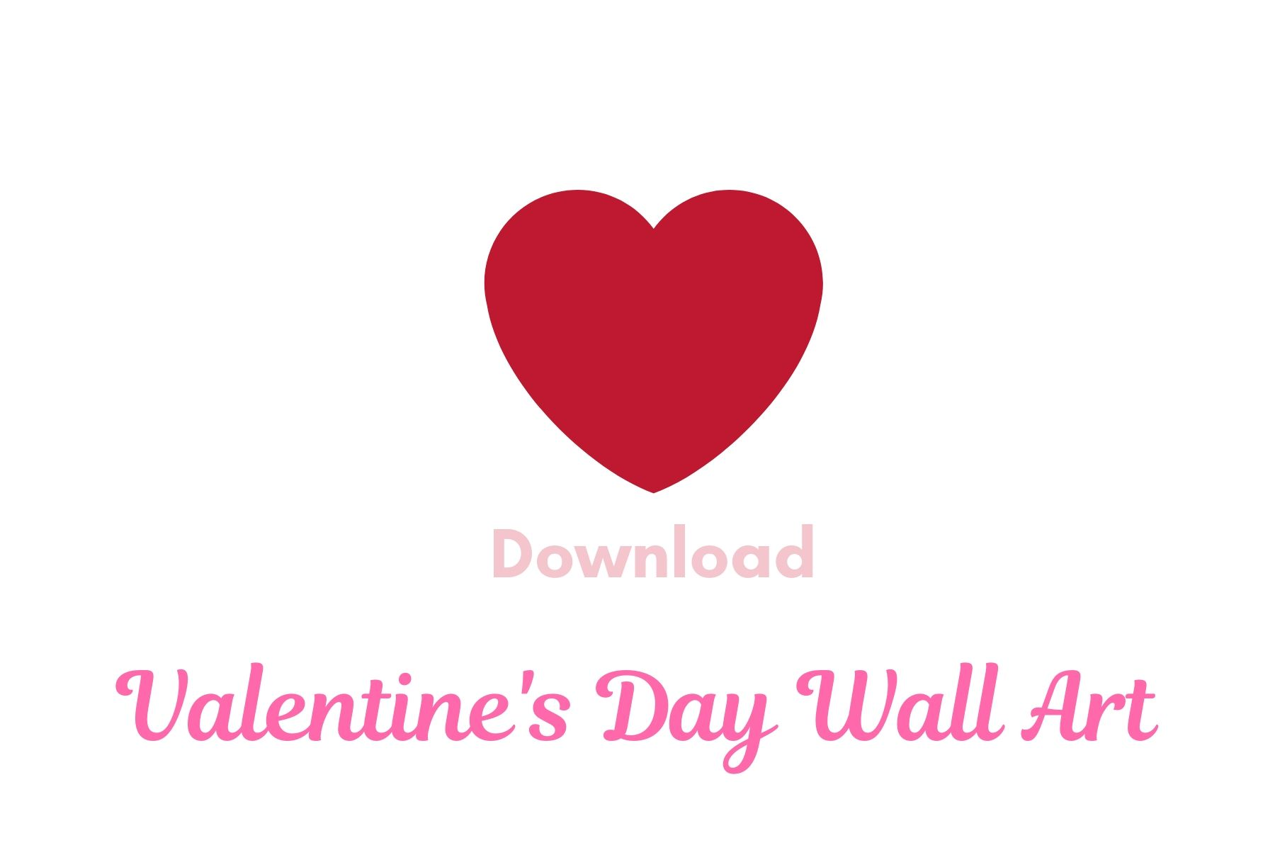Download Valentine's Day Wall Art #ValentinesDay #ValentineWallArt #DIY #WallArt #DIYDecor