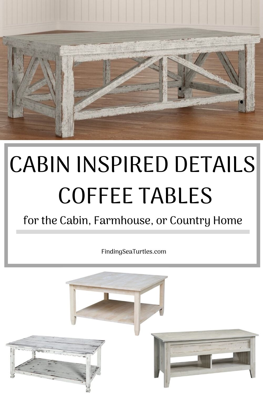 CABIN INSPIRED DETAILS Coffee Tables for the Cabin Farmhouse Country Home #Farmhouse #FarmhouseDecor #Decor #CountryStyleDecor #CoffeeTables #CountryDecor #AffordableFarmhouse