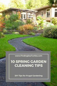 10 Spring Garden Cleaning Tips DIY Tips Frugal Gardening #SpringGarden #Gardening #SpringCleaning #SprngGardenCleaning #SpringChores #BenefitsofGardening #GardenWorkOut