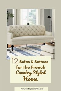 12 Sofas Settees for the French Country Styled Home #FrenchCountry #FrenchCountryDecor #Decor #CountryStyleDecor #FrenchCountrySofas #FrenchDecor #Sofas