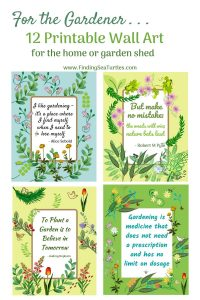 For the Gardener . . . 12 Printable Wall Art for the home or garden shed #Gardening #GardenQuotes #GardeningPrintables #Printables #GardeningWallArt #DIY #WallArt #DIYDecor