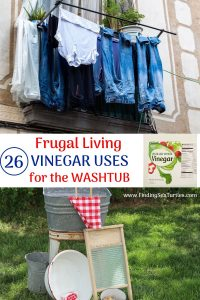 Frugal Living 26 Vinegar Uses for the Washtub #Laundry #WashingClothes #CleanClothes #Vinegar #CleaningwithVinegar #SaveMoney #SaveTime #FrugalLiving #FrugalHome