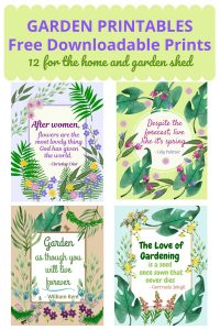 GARDEN PRINTABLES Free Downloadable Prints 12 for the home shed #Gardening #GardenQuotes #GardeningPrintables #Printables #GardeningWallArt #DIY #WallArt #DIYDecor