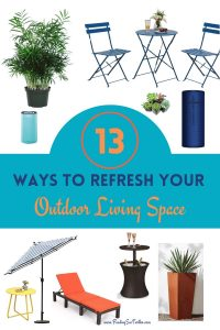 13 Ways to Refresh your Outdoor Living Space #DIY #Patio #DIYPatio #DIYPatioRefresh #Decor #PatioDecor #OutdoorDecor