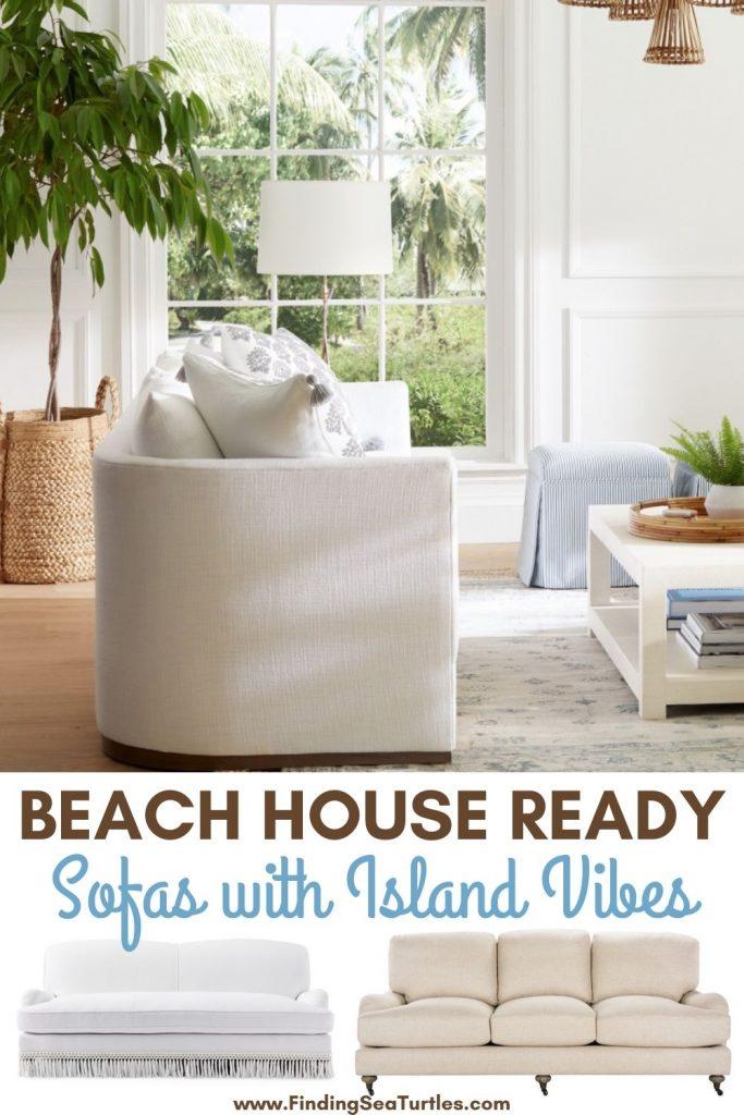 Coastal White Sofas BEACH HOUSE READY Sofas with Island Vibes #Sofas #CoastalSofas #BeachHome #CoastalDecor #SeasideDecor #IslandDecor #TropicalIslandDecor #BeachHomeSofas