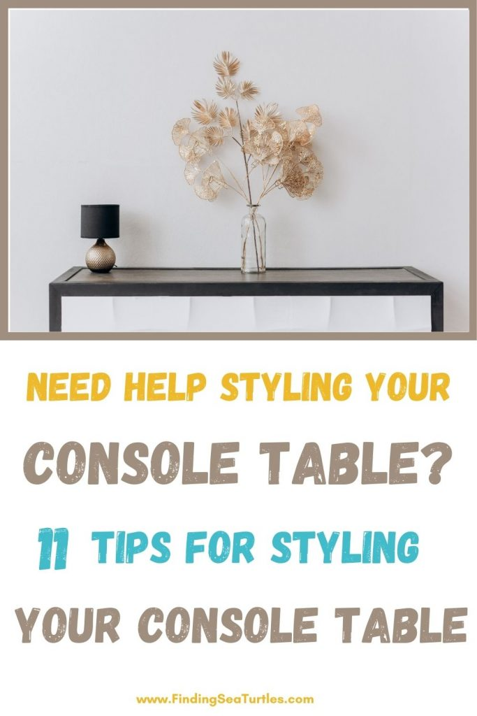 Need Help Styling Your Console Table 11 Tips for Styling #StyleAConsoleTable #Entryway #Foyer #ConsoleTable #HomeDecor #ConsoleTableDecor #HallwayTable #HomeDecorTips #StylingTips
