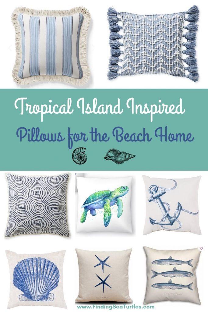 Coastal Beach House Pillows Tropical Island Inspired Pillows for the Beach Home #Pillows #ThrowPillows #BeachHome #CoastalDecor #SeasideDecor #IslandDecor #TropicalIslandDecor #BeachHomeDecor
