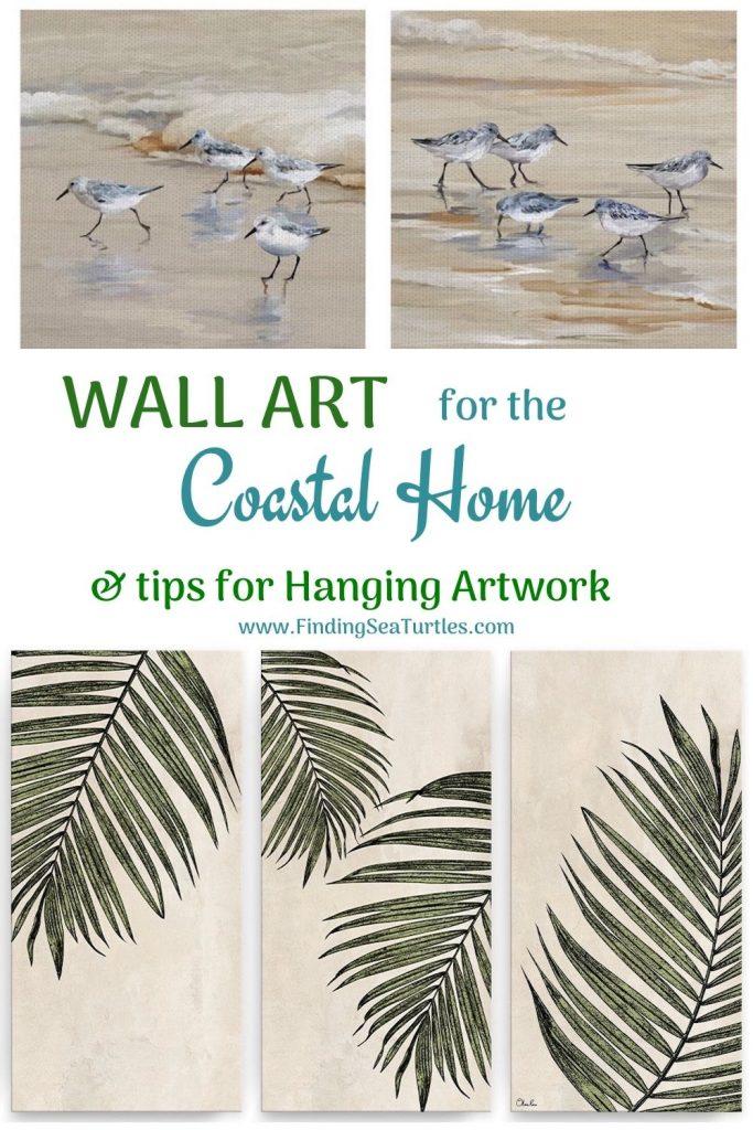 WALL ART for the Coastal Home tips for Hanging Artwork #Art #WallArt #WallArtIdeas #CoastalArt #CoastalWallArt #Entryway #HomeDecor #ConsoleTableDecor #LivingRoomArt #ArtFortheHome #HomeDecorTips #StylingTips