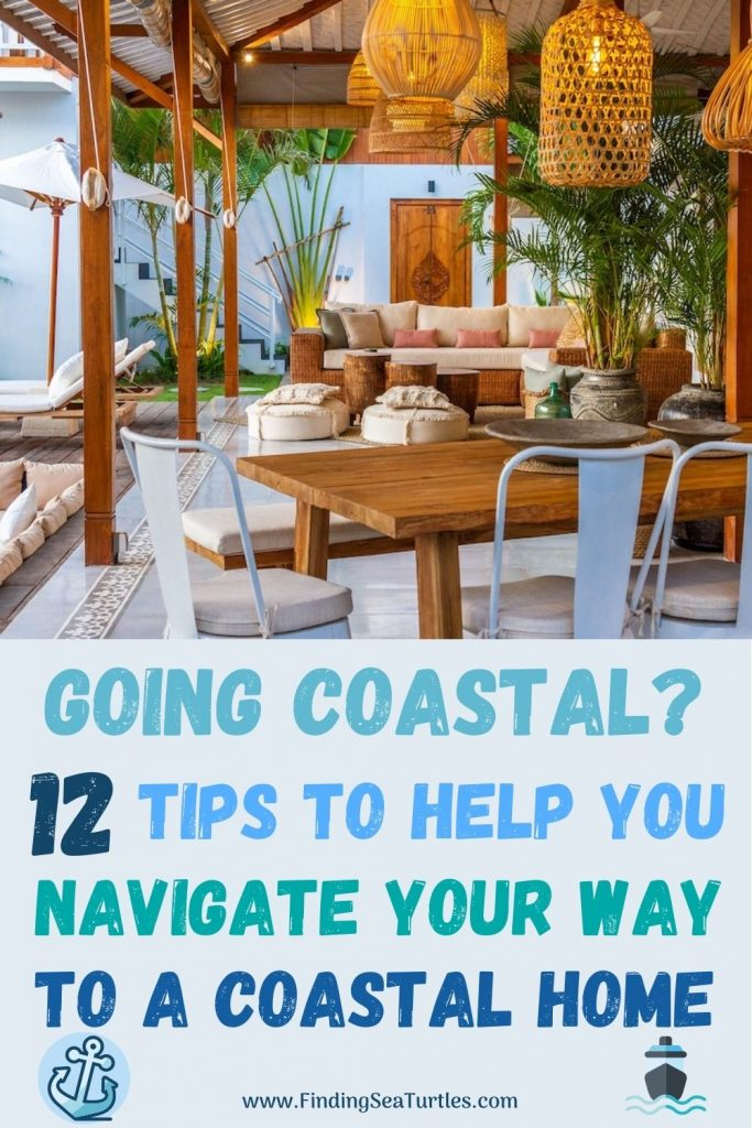 Going Coastal 12 Tips to Help you Navigate Your Way to a Coastal Home #Coastal #CoastalDecorTips #BeachHouse #BeachHome #LakeHouse #CoastalDecor #SeasideDecor #IslandDecor #TropicalIslandDecor