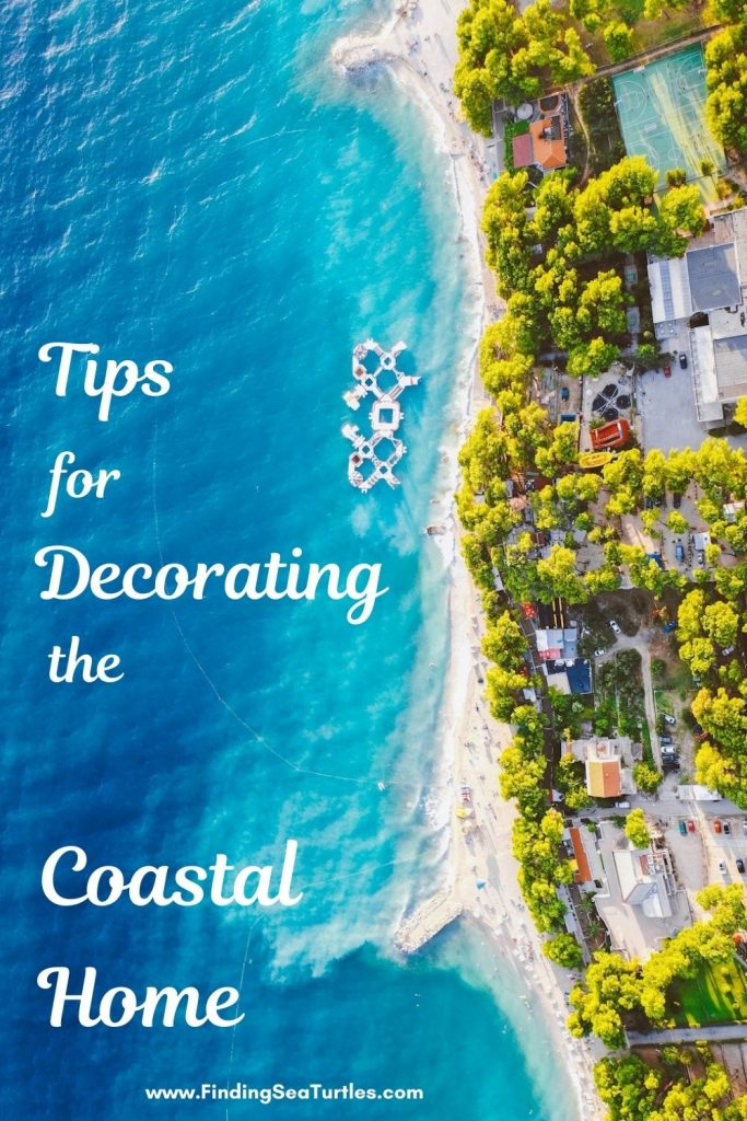 Tips for Decorating the Coastal Home #Coastal #CoastalDecorTips #BeachHouse #BeachHome #LakeHouse #CoastalDecor #SeasideDecor #IslandDecor #TropicalIslandDecor
