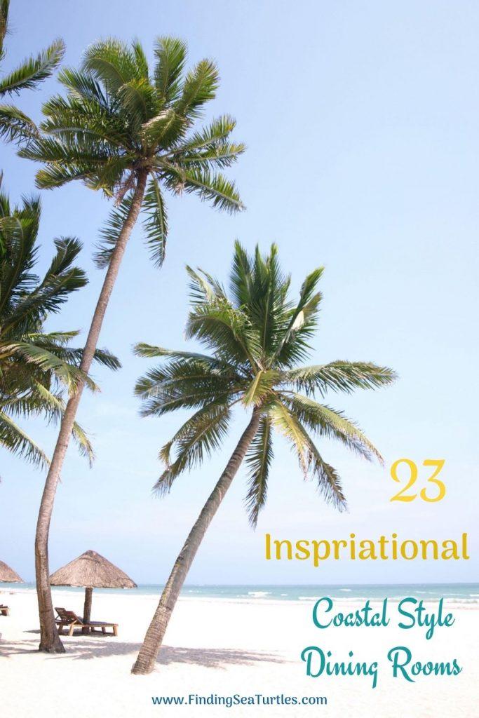 23 Inspirational Coastal Style Dining Rooms #Coastal #DiningRoom #CoastalDiningRoom #CoastalDecor #CoastalHomeDecor #BeachHouse #SeasideStyle #LakeHouse #SummerHouse #DiningRoomAccessories