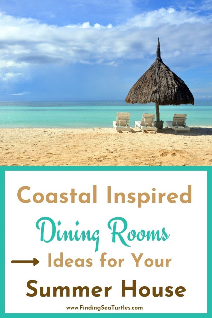 Coastal Inspired Dining Rooms Ideas for Your Summer House #Coastal #DiningRoom #CoastalDiningRoom #CoastalDecor #CoastalHomeDecor #BeachHouse #SeasideStyle #LakeHouse #SummerHouse #DiningRoomAccessories
