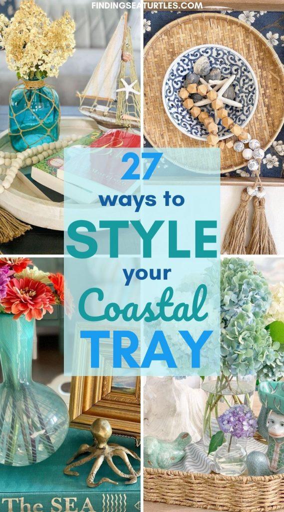 27 WAYS TO Style your Coastal Tray #Vignette #CoastalVignette #Coastal #TrayStyling #TrayStylingTips #CoastalDecor #HomeDecor #LivingRoomDecor
