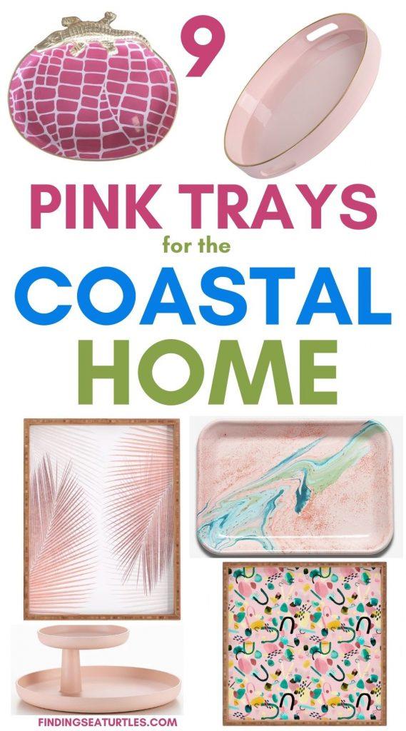 9 PINK Trays for the Coastal Home #PinkTrays #PinkAccessories #Coastal #CoastalPinkDecor #BohoCoastal #CoastalDecor #HomeDecor