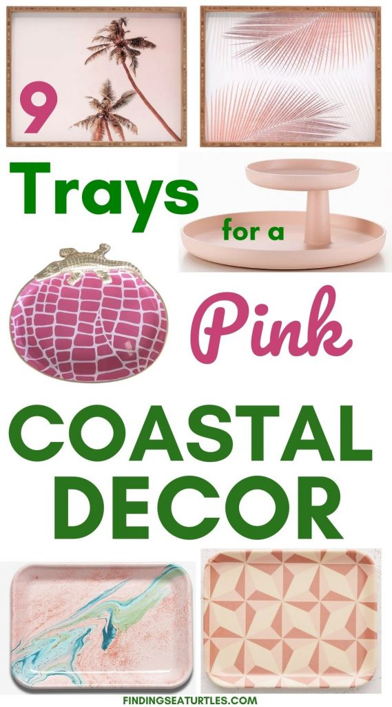 9 Trays for a Pink Coastal Home #PinkTrays #PinkAccessories #Coastal #CoastalPinkDecor #BohoCoastal #CoastalDecor #HomeDecor