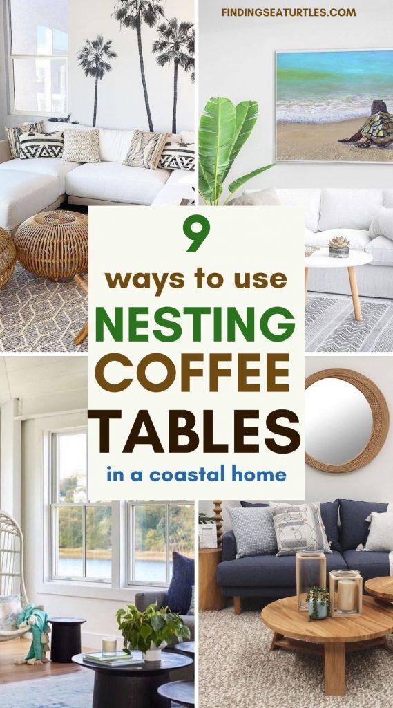 9 Ways to Use Nesting Coffee Tables in a Coastal Home #CoffeeTables #CoastalCoffeeTables #BohoCoastal #CoastalDecor #HomeDecor