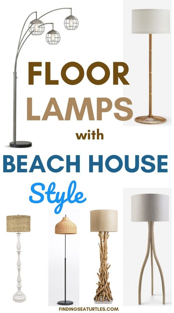 FLOOR Lamps with Beach House Style #FloorLamps #CoastalFloorLamps #HomeDecor #CoastalHomeDecor #SummerHome