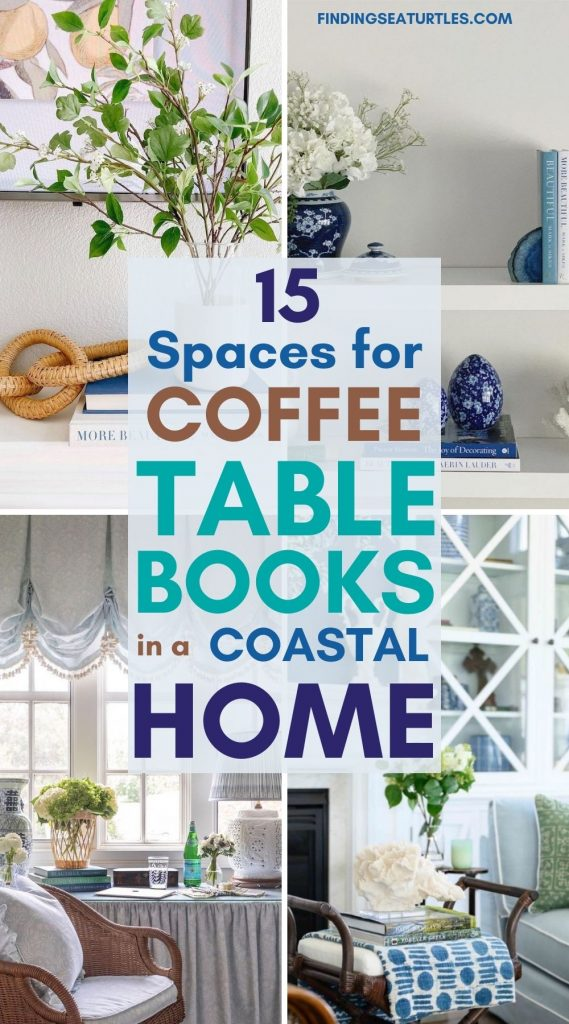 15 Spaces for Coffee Table Books in a Coastal Home #DecorBooks #CoffeeTableBooks #Coastal #CoastalDecor #CoastalTableStyling #HomeDecor