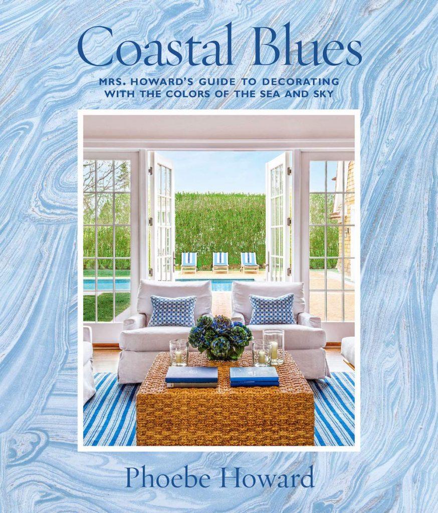 Coastal Blues by Phoebe Howard #HomeDecorBooks #CoffeeTableBooks #Coastal #CoastalDecor #CoffeeTableStyling #HomeDecor