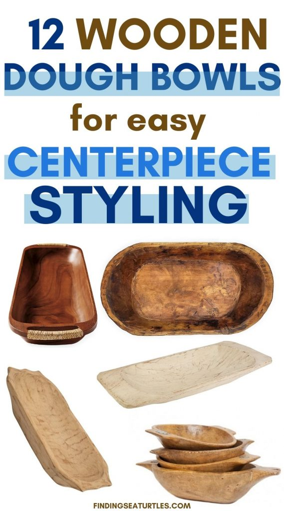 12 Wooden Dough Bowls for easy Centerpiece Styling